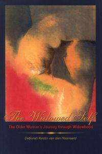 Te Widowed Self by Dr. Deborah Kestin van den Hoonaard