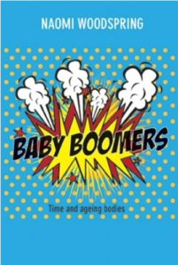 Naomi Woodspring is the author of Baby Boomers: Time and Ageing Bodies